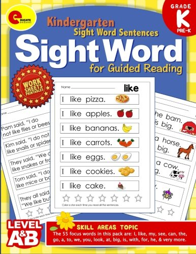 Sight Word Kindergarten Books: Pre Kindergarten and Kindergarten Sight Word Sentences for Guided Reading Levels A and B (Sight Word Educate School) (Volume 1)