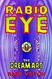 The Dream Art Of Rick Veitch Volume 1: Rabid Eye: Rabid Eye v. 1 (The Collected Rare Bit Fiends Ser. Vol. 1) by Rick Veitch (1996-02-22)
