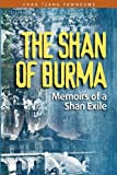 img - for The Shan of Burma: Memoirs of a Shan Exile book / textbook / text book