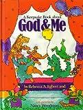 God and Me, Rebecca A. Egbert, 0842305025