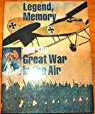 Legend, Memory, and the Great War in the Air, Dominick Pisano, 0295972157