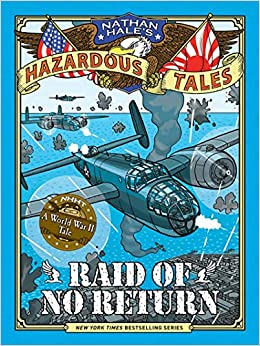 Raid of No Return (Nathan Hale's Hazardous Tales #7): A