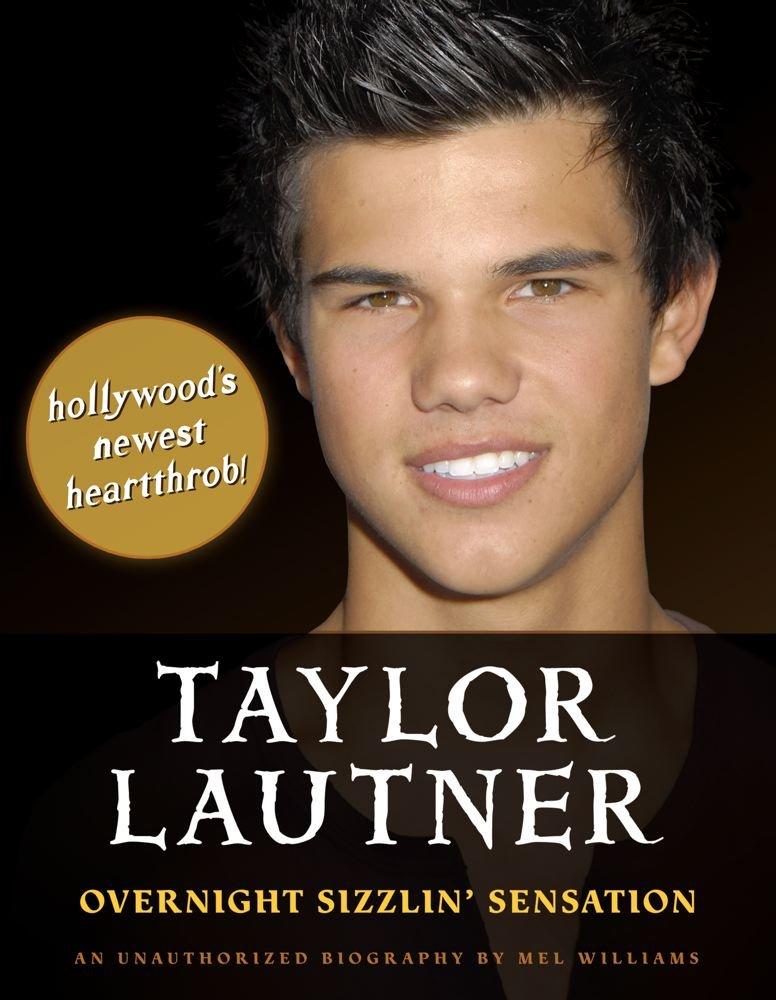 Taylor Lautner: Overnight Sizzlin' Sensation ebook