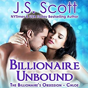 Billionaire Unbound: The Billionaire's Obsession - Chloe Audiobook
