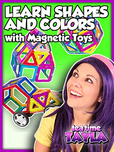 (Tea Time with Tayla: Learn Shapes and Colors with Magnetic Toys)