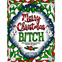 Merry Christmas, B*tch: Swear Word Coloring Book