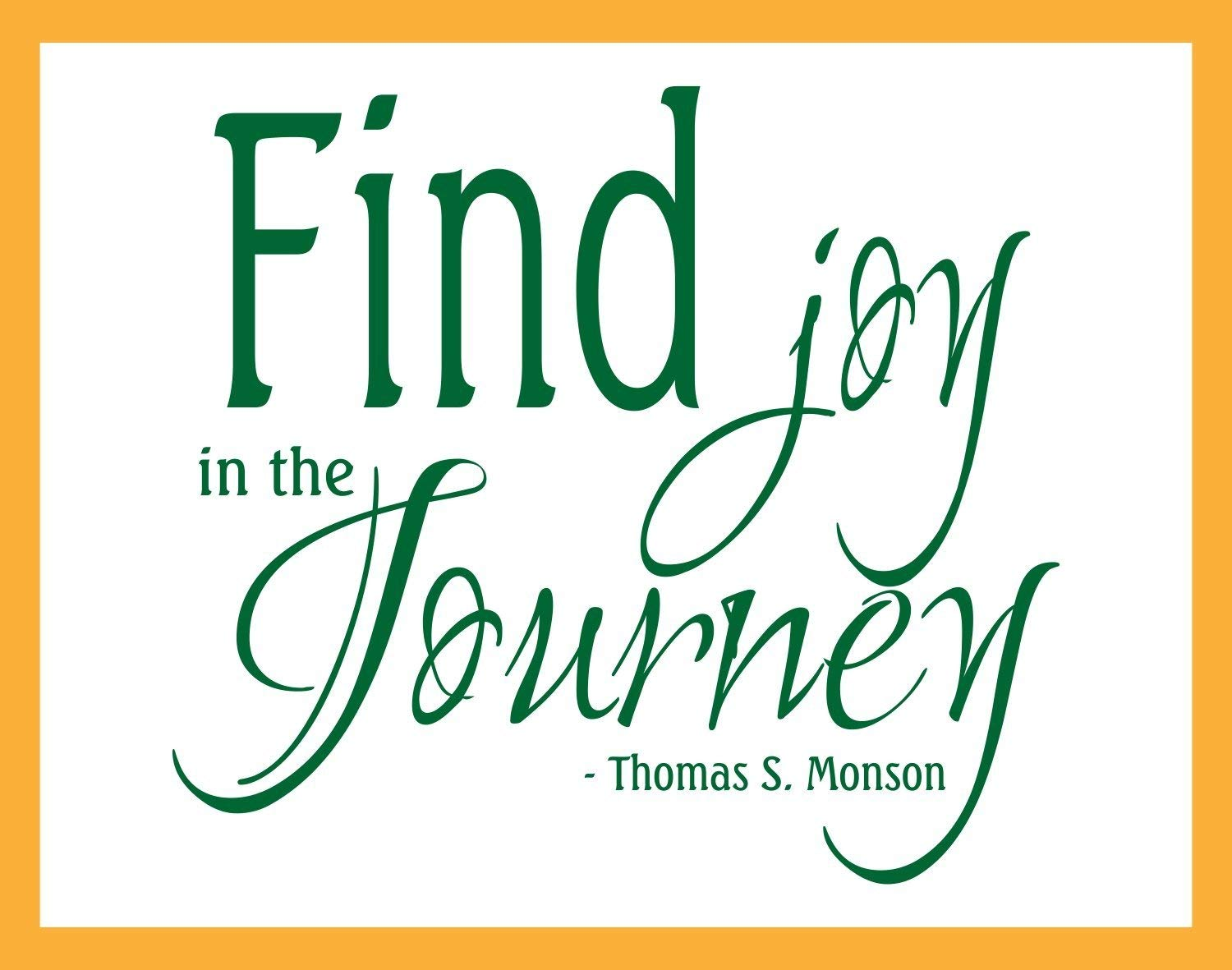 Amazoncom Find Joy In The Journey Thomas S Monson Quote Vinyl