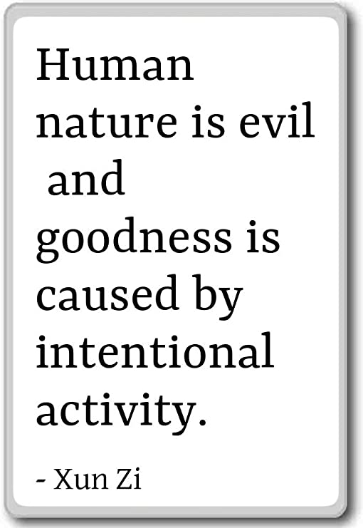 com human nature is evil and goodness is caused by inte