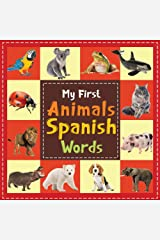 My First Animals Spanish Words: Bilingual Spanish for Kids Kindle Edition