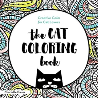 the cat coloring book creative calm for cat lovers adult coloring books