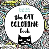 The Cat Coloring Book: Creative Calm for Cat Lovers (Adult Coloring Books)