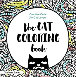 Amazon Com The Cat Coloring Book Creative Calm For Cat Lovers