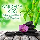 Angel's Kiss: Relaxing Spa Music To Revive & Rejuvenate Album Cover
