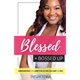 Blessed + Bossed Up: Surrendering Your Ambition So God Can Have His Way