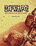 Curiosity's Mission on Mars: Exploring the Red Planet (Nonfiction - Young Adult)