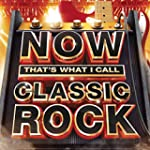 Now That's What I Call Classic Rock [...