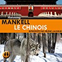 Le Chinois Audiobook by Henning Mankell Narrated by Hélène Lausseur