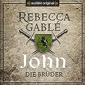 John - Die Brüder (Die Hüter der Rose 1) | Rebecca Gablé
