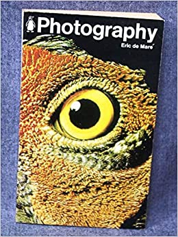 Photography (Penguin Handbooks) by De Mare Eric (1957-06-30)