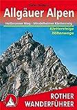 Rother Wanderführer / Allgäuer Alpen: Höhenwege und Klettersteige. Mit Heilbronner Weg, Mindelheimer und Hindelanger Klettersteig