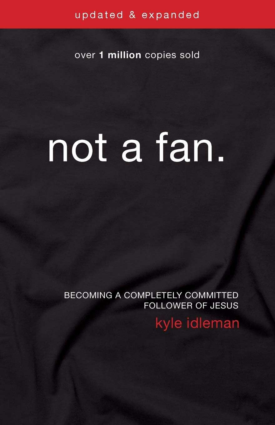 Image result for kyle idleman not a fan images