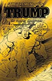 The Tremendous Trump #1 Satirical Comic Gold Foil Cover Variant Limited to 300 Copies