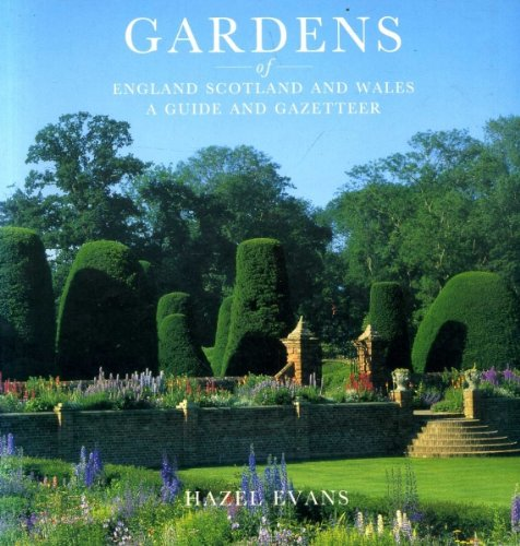 Gardens of England Scotland and Wales: A Guide and Gazetteer (Philip's touring guides)