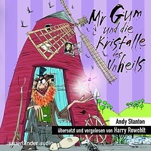 Mr Gum und die Kristalle des Unheils Hörbuch