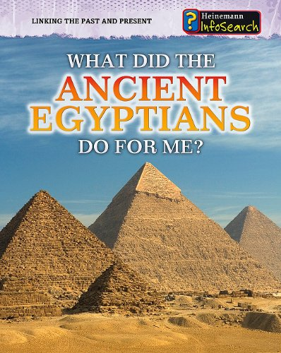 What Did the Ancient Egyptians Do for Me? (Linking the Past and Present) pdf