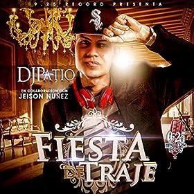 Amazon.com: Fiesta De Traje (feat. Jeison Nuñez): DJ Patio: MP3