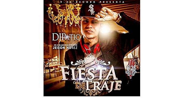Fiesta De Traje (feat. Jeison Nuñez) by DJ Patio on Amazon ...