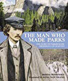 The Man Who Made Parks, Frieda Wishinsky, 0887769020