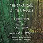 The Stranger in the Woods: The Extraordinary Story of the Last True Hermit Audiobook by Michael Finkel Narrated by Mark Bramhall