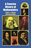 A Concise History of Mathematics: Fourth Revised Edition (Dover Books on Mathematics)