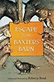 img - for Escape from Baxters' Barn by Rebecca Bond (2015-07-07) book / textbook / text book