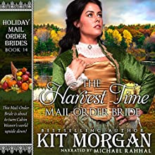 The Harvest Time Mail-Order Bride: Holiday Mail Order Brides, Book 14 Audiobook by Kit Morgan Narrated by Michael Rahhal