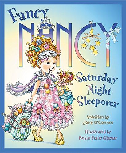 Fancy Nancy: Saturday Night Sleepover