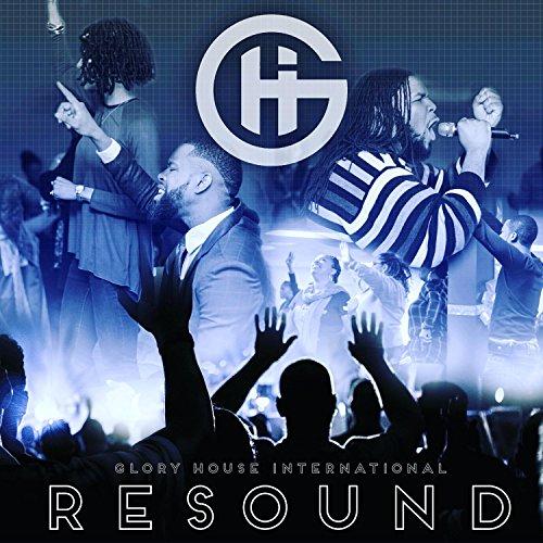 Glory House International - Resound (EP) 2017