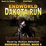 Dakota Run: Endworld, Book 5 | David L Robbins
