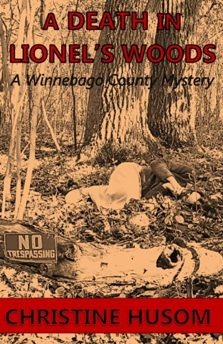 A Death in Lionel's Woods (Winnebago County Mystery Thriller Book 5)