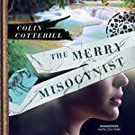 The Merry Misogynist: The Dr. Siri Investigations, Book 6 | Colin Cotterill