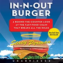 In-N-Out Burger: A Behind-the-Counter Look at the Fast-Food Chain That Breaks All the Rules | Livre audio Auteur(s) : Stacy Perman Narrateur(s) : Loren Lester