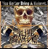 You Better Bring a Helmet