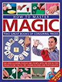 How to Master Magic: Two great books of conjuring tricks: includes illusions, puzzles and stunts with 300 step-by-step projects for you to try, in over 2300 photographs