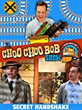 The Choo Choo Bob Show: Secret Handshake