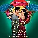 Crazy Rich Asians Hörbuch von Kevin Kwan Gesprochen von: Lynn Chen