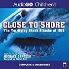 Close to Shore: The Terrifying Shark Attacks of 1916 (Adapted for Young People edition) Audiobook by Michael Capuzzo Narrated by Taylor Mali