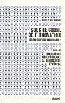 Sous le soleil de l'innovation, rien que du nouveau ! : Suivi de, Innovation scientifreak : la biologie de synthèse par Pièces et main-d`oeuvre