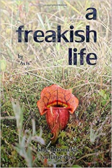 A Freakish Life, Volume One: Volume 1