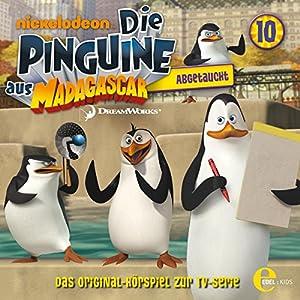 Abgetaucht (Die Pinguine von Madagascar 10) Hörspiel